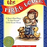 The Right Touch: A Read-Aloud Story to Help Prevent Child Sexual Abuse