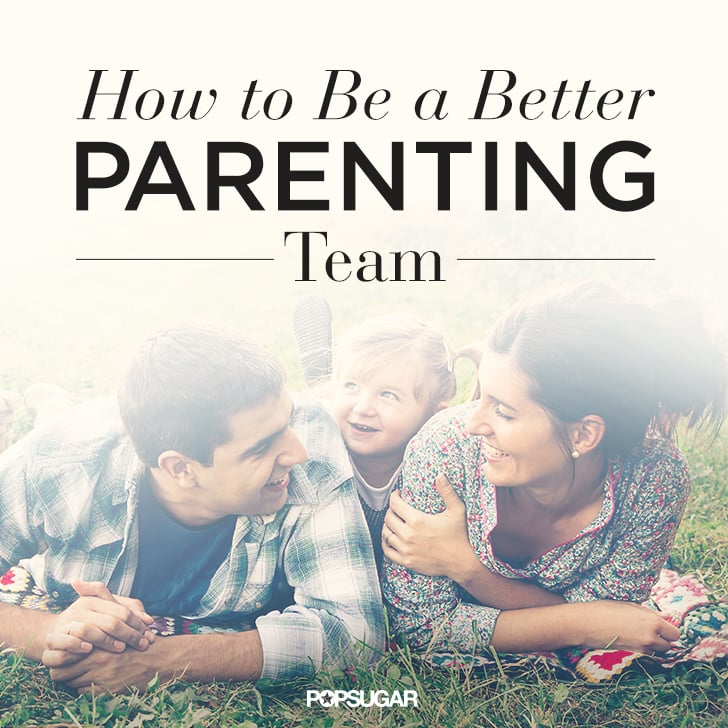How to Be Better at Parenting Together