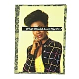 What Would Aunt Viv Do? Notebook
