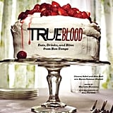 True Blood: Eats, Drinks, and Bites from Bon Temps ($23)