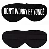 "Perpetual Shade ""Don't Worry Be Yoncé"" Sleep Mask"
