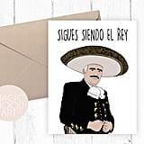 Sigues Siendo El Rey Card ($5)