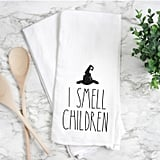 """I Smell Children"" Dish Towel"