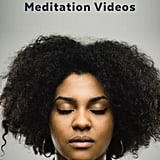 Meditation Videos to Follow