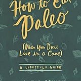 How to Eat Paleo (When You Don't Live in a Cave)
