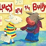 Lucy and the Bully ($13)
