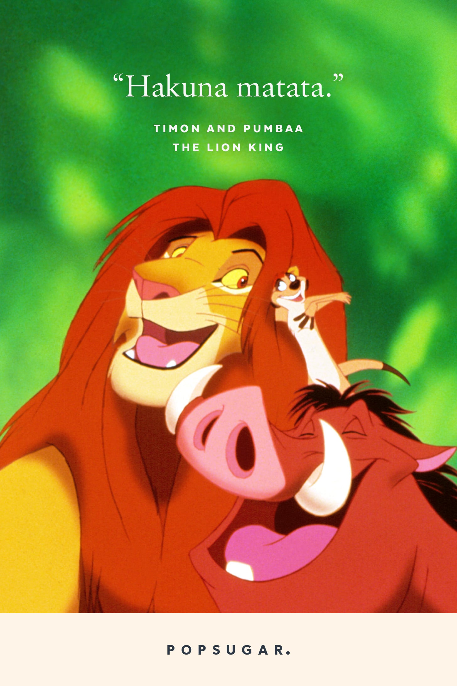 Hakuna Matata Timon And Pumbaa The Lion King 44 Emotional And Beautiful Disney Quotes That Are Guaranteed To Make You Cry Popsugar Smart Living Photo 36