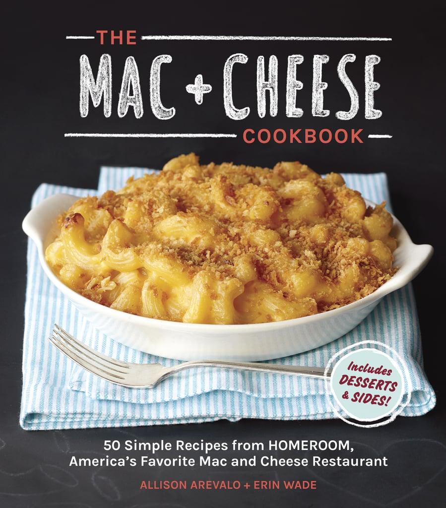 The Mac + Cheese Cookbook ($14, originally $17)