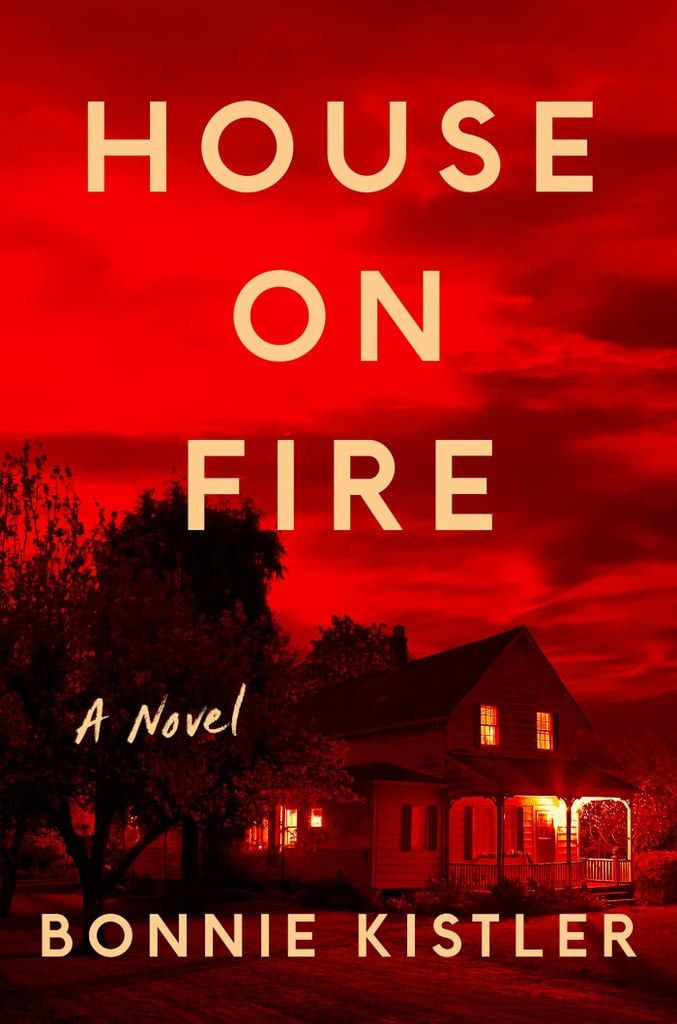 House on Fire by Bonnie Kistler