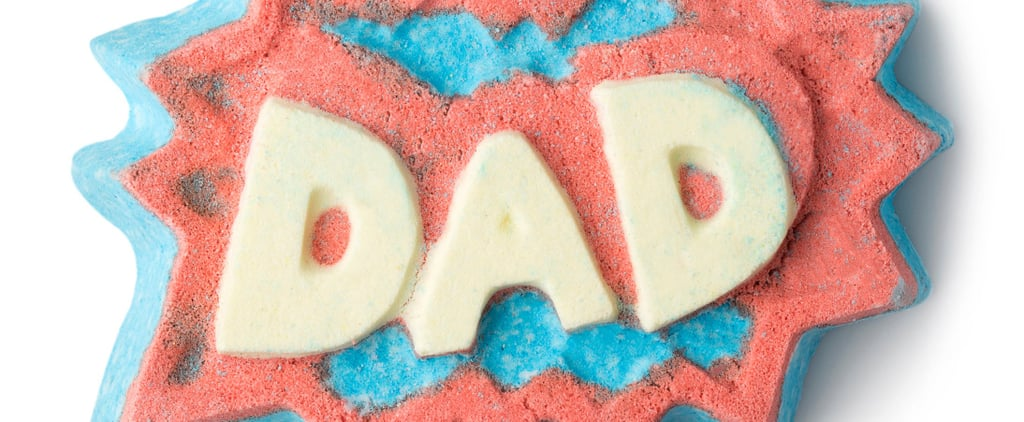 Lush's New Father's Day Collection Will Make Your Dad Feel So Fresh and So Clean