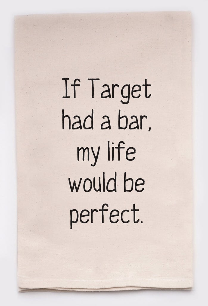 If Target Had a Bar Tea Towel