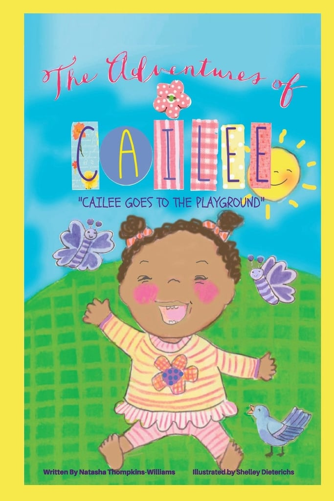 Cailee Goes to the Playground by Natasha Thompkins - Williams, Illustrated by Shelley Dieterichs