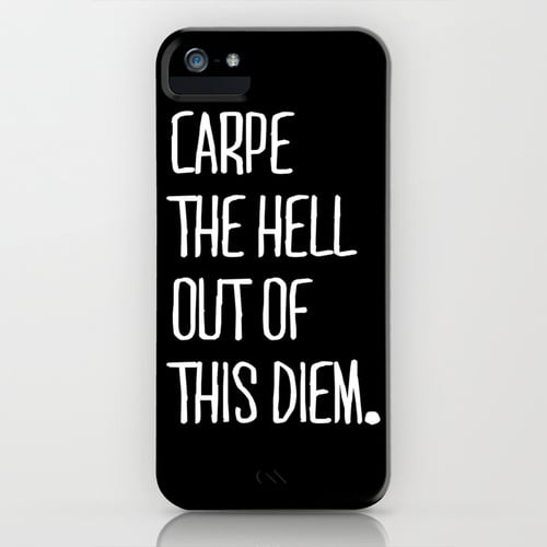 Carpe Diem iPhone Case ($35)