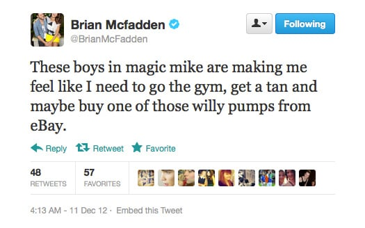 You and the rest of the male population, Brian.