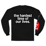 the hardest time of our lives. l/s shirt
