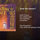 """Shall We Dance?"" From The King and I"