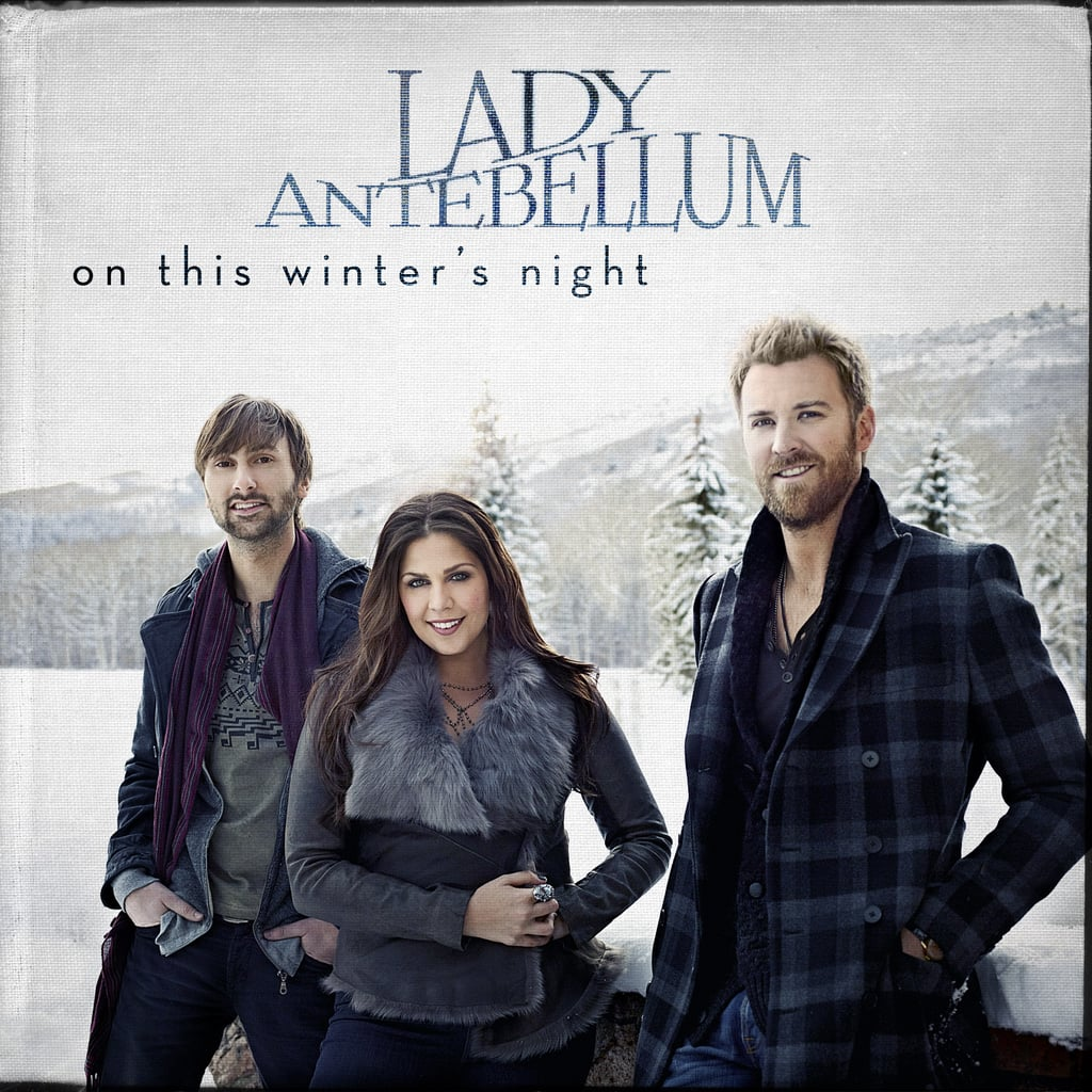 Lady Antebellum: On This Winter's Night ($10)