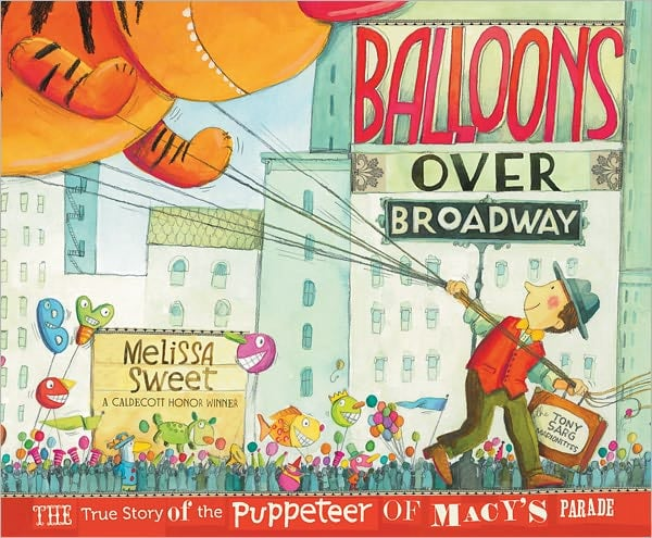 Balloons Over Broadway: The True Story of the Puppeteer of Macy's Parade ($12)