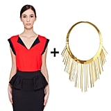 For an office-appropriate look that can take you straight to drinks right after, pair a red blouse with a bold gold collar necklace. Shop the look:  Marc by Marc Jacobs sleeveless red silk blouse ($300) Eddie Borgo tinsel collar necklace ($950)