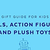 Best Dolls, Action Figures and Plush Toys for 3-Year Olds in 2018