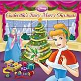 In the Disney Book Group's Cinderella's Fairy Merry Christmas ($3), Cinderella's friends help her put together the perfect holiday for her and Prince Charming.