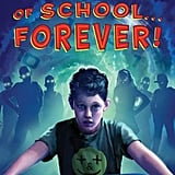 It's the First Day of School . . . Forever! (5-8)