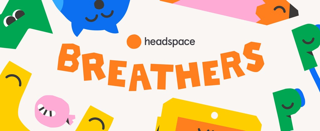 Headspace Breathers | Mindfulness Exercises For Families