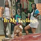 """""""In My Feelings"""" by Drake"""