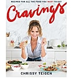 Cravings: Recipes for All the Food You Want to Eat by Chrissy Teigen and Adeena Sussman
