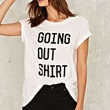 Going Out Shirt Graphic Tee ($48)