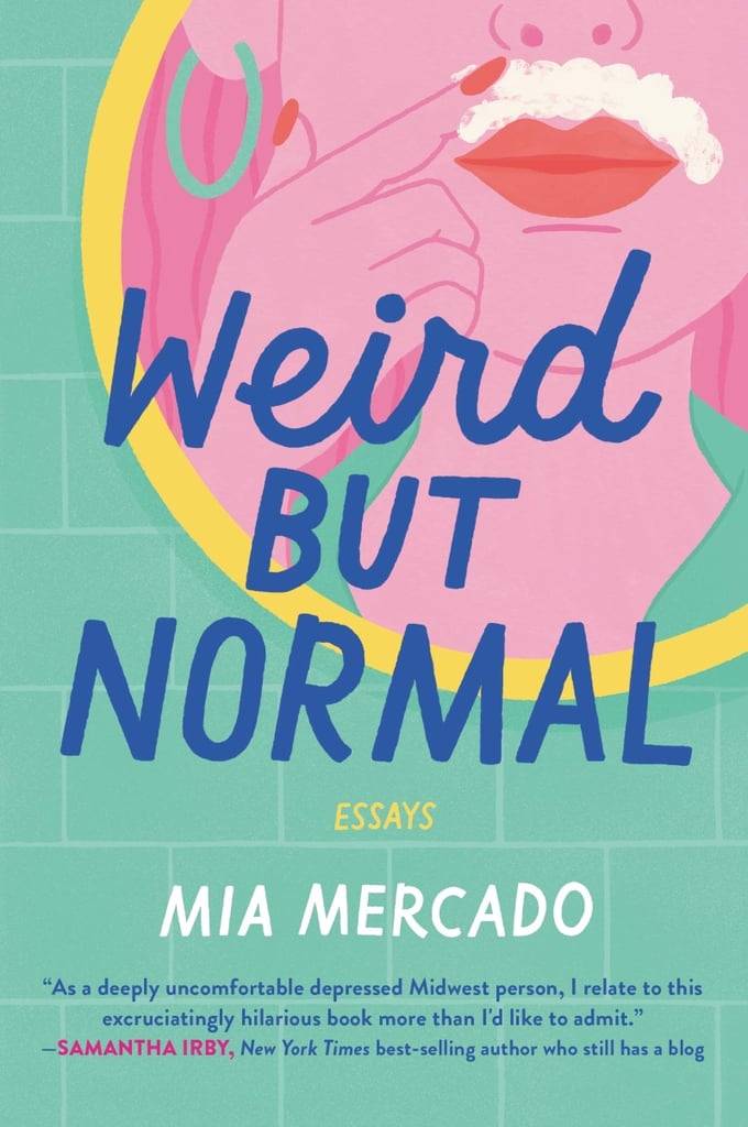 Weird But Normal by Mia Mercado