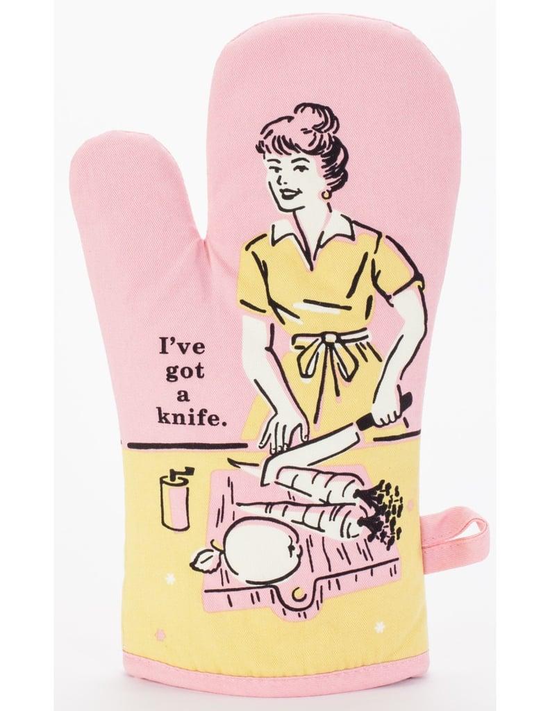 """I've Got a Knife"" Oven Mitt"