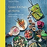 Green Kitchen at Home: Quick and Healthy Food for Everyday ($31.40)