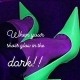 The Heels Glow in the Dark