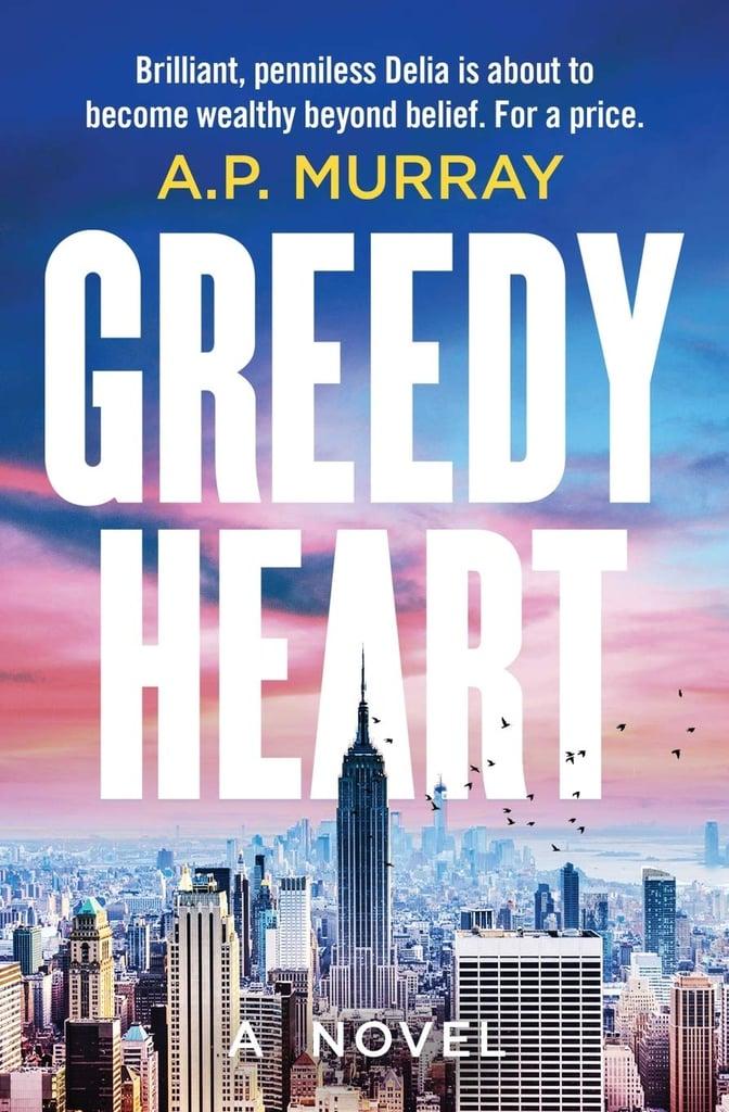 Greedy Heart by A.P. Murray