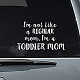 Toddler Mom Car Window Decal