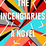 The Incendiaries by R.O. Kwon, Out July 31