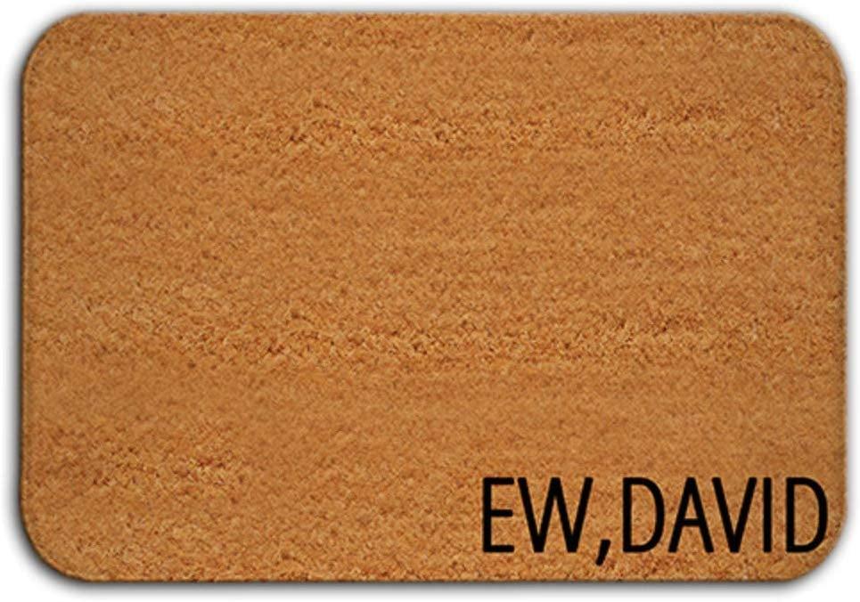 Ew, David Doormat