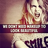 We Don't Need Makeup