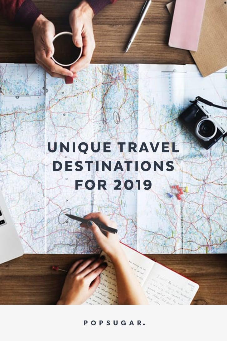 Unique Travel Destinations 2019