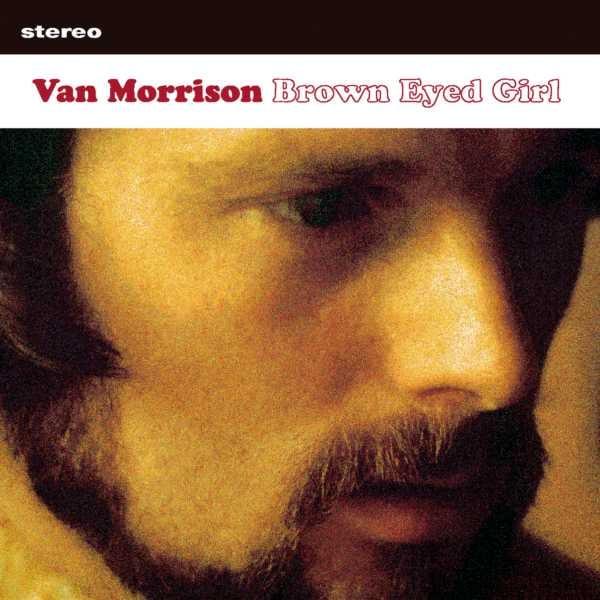 """""""Brown Eyed Girl"""" by Van Morrison"""
