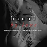 Bound by Love, Out Dec. 4