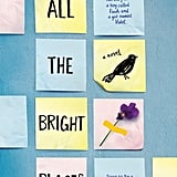 What Is All the Bright Places About?