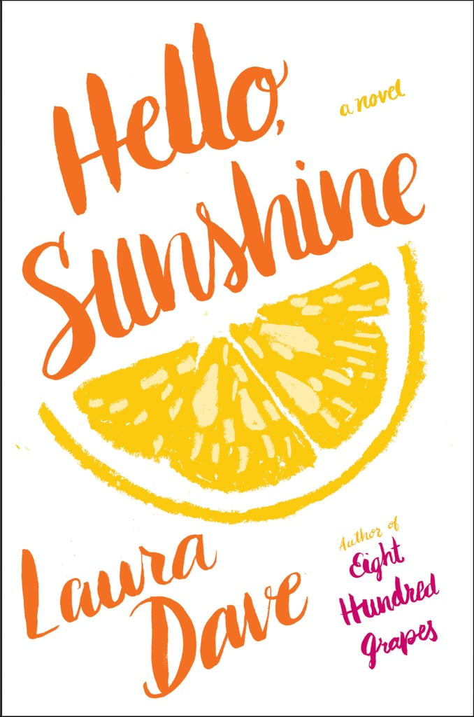 Hello, Sunshine by Laura Dave, Out July 11