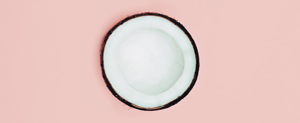 Confused About Those Coconut Oil Claims? Here's What You Need to Know