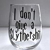 I Don't Give a Slythersh*t Wine Glass