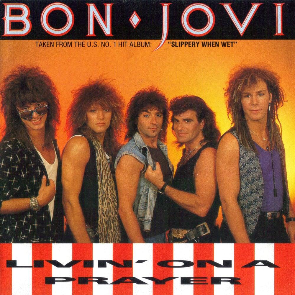 """""""Livin' on a Prayer"""" by Bon Jovi"""
