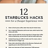 12 Starbucks Hacks For a Cheaper (and More Caffeinated) Coffee Experience