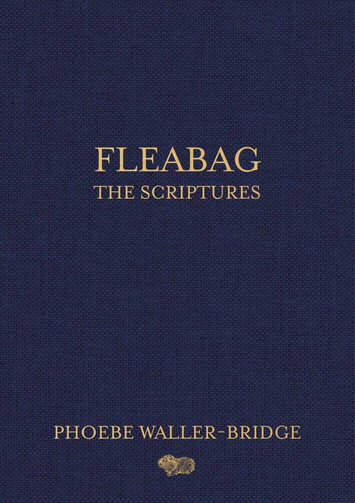 Fleabag: The Scriptures by Phoebe Waller-Bridge
