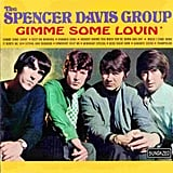 """Gimme Some Lovin'"" by The Spencer Davis Group"